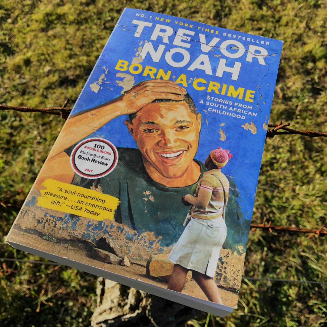 """Born a Crime"" by Trevor Noah BOOK REVIEW"