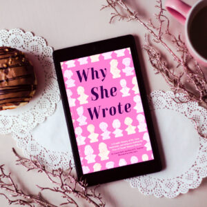 """Why She Wrote"" by Lauren Burke & Hannah K. Chapman BOOK REVIEW"