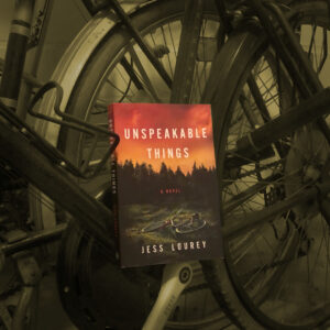 """Read more about the article """"Unspeakable Things"""" by Jess Lourey BOOK REVIEW"""